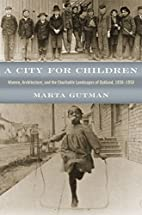 A City for Children: Women, Architecture,…
