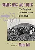 Hall, Martin: Farmers, Kings, and Traders: The People of Southern Africa, 200-1860
