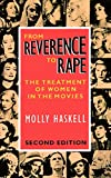 Haskell, Molly: From Reverence to Rape: The Treatment of Women in the Movies