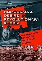 Homosexual Desire in Revolutionary Russia:…