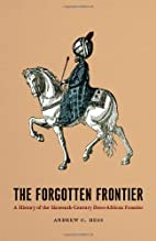 Forgotten Frontier: History of the Sixteenth…