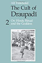 The Cult of Draupadi, Volume 2: On Hindu…