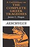 Hogan, James: A Commentary on the Complete Greek Tragedies: Aeschylus