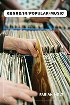 Genre in Popular Music by Fabian Holt
