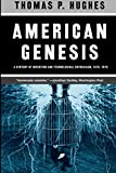 Hughes, Thomas P.: American Genesis: A Century of Invention and Technological Enthusiasm 1870-1970