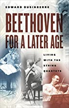 Beethoven for a Later Age: Living with the…