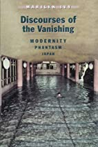 Discourses of the Vanishing: Modernity,…