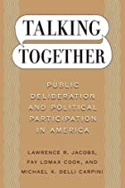 Talking Together: Public Deliberation and…