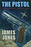 Jones, James: The Pistol