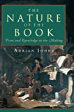 Johns, Adrian: The Nature of the Book : Print and Knowledge in the Making
