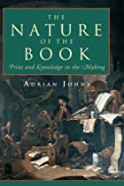 The Nature of the Book by Adrian Johns