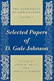 Johnson, D. Gale: The Economics of Agriculture: Selected Papers of D. Gale Johnson