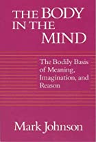 The Body in the Mind: The Bodily Basis of…