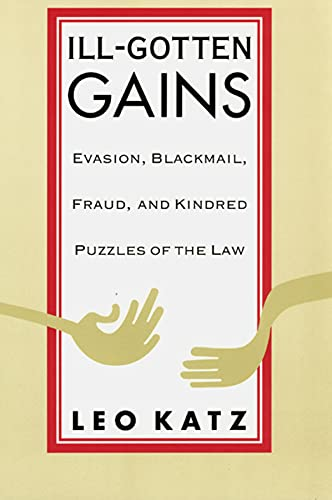 ill-gotten-gains-evasion-blackmail-fraud-and-kindred-puzzles-of-the-law