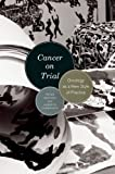 Keating, Peter: Cancer on Trial: Oncology as a New Style of Practice