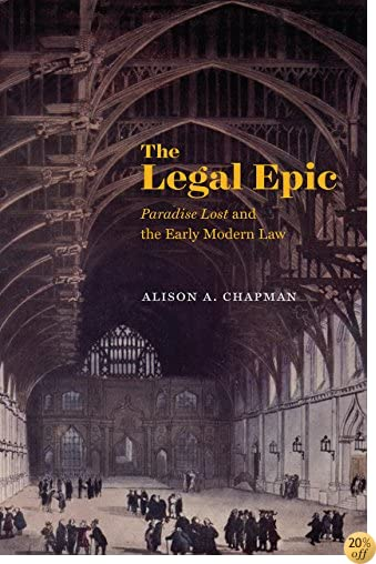 The Legal Epic:Paradise Lost and the Early Modern Law
