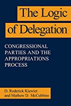 The Logic of Delegation: Congressional…