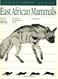 Kingdon, Jonathan: East African Mammals: An Atlas of Evolution in Africa, Part A  Carnivores