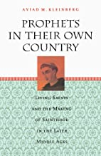 Prophets in Their Own Country: Living Saints…