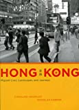 Knowles, Caroline: Hong Kong: Migrant Lives, Landscapes, and Journeys (Fieldwork Encounters and Discoveries)