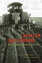 Capitalism Takes Command: The Social…