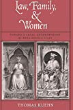 Kuehn, Thomas: Law, Family, & Women: Toward a Legal Anthropology of Renaissance Italy