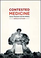 Contested Medicine: Cancer Research and the&hellip;