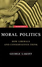 Moral Politics : How Liberals and…