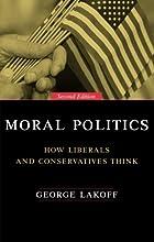 Moral Politics: How Liberals and…