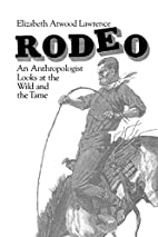 Rodeo: An Anthropologist Looks at the Wild…