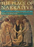 Lavin, Marilyn Aronberg: The Place of Narrative: Mural Decoration in Italian Churches, 431-1600
