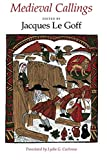 Le Goff, Jacques: Medieval Callings