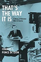 That's the Way It Is: A History of…
