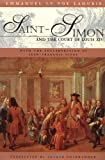 Le Roy Ladurie, Emmanuel: Saint-Simon and the Court of Louis XIV