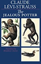 The Jealous Potter by Claude Lévi-Strauss