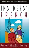 Levieux, Michel: Insiders&#39; French: Beyond the Dictionary