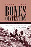 Lewin, Roger: Bones of Contention: Controversies in the Search for Human Origins
