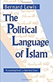 Lewis, Bernard: The Political Language of Islam (Exxon Lecture Series)
