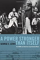 A Power Stronger Than Itself: The AACM and…