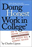 Lipson, Charles: Doing Honest Work In College: How To Prepare Citations, Avoid Plagiarism, And Achieve Real Academic Success