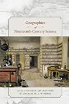Geographies of Nineteenth-Century Science by…