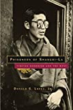 Lopez, Donald S.: Prisoners of Shangri-LA: Tibetan Buddhism and the West