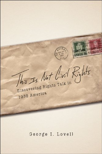 this-is-not-civil-rights-discovering-rights-talk-in-1939-america-chicago-series-in-law-and-society