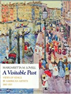 A Visitable Past: Views of Venice by…
