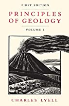 Principles of geology by Charles Lyell, Sir