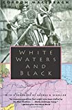 MacCreagh, Gordon: White Waters and Black
