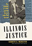 Manaster, Kenneth A.: Illinois Justice: The Scandal of 1969 and the Rise of John Paul Stevens