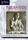 Marcus, George E.: Perilous States: Conversations on Culture, Politics, and Nation