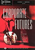 Marcus, George E.: Corporate Futures: The Diffusion of the Culturally Senstive Corporate Form
