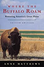 Where the Buffalo Roam: Restoring America's…